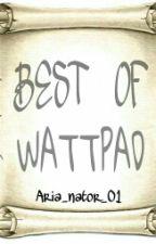 Best Of Wattpad by Aria_nator_01