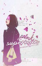 Pink Superman by prochlor