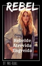 Rebelde. Rompiendo reglas by NoOneIntresting