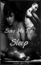 Sing me to Sleep [BoyxBoy] by KuroDollie