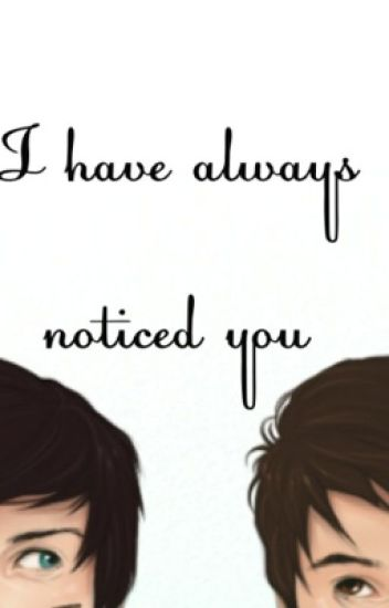 I have always noticed you.