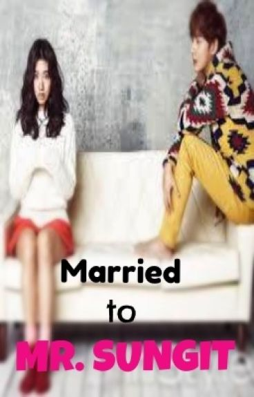 Married to Mr. Sungit (Completed)