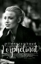 L'orphelinat [ EN PAUSE ] by milenerambaud