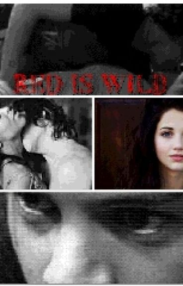 Red Is Wild. Harry Styles Fanfiction