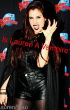 Is Lauren A Vampire? by hipster_ishhh