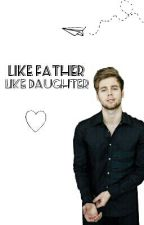 Like father like daughter [Edited] by SimoneHood