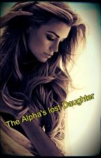 The Alpha's Lost Daughter by rak6848