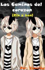 (Rin x Len) Los caminos de el corazon by YumiikuMiu