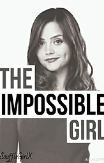 The Impossible Girl [ON HIATUS]