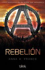 Rebelión (primeros capítulos) by Anna_Karine