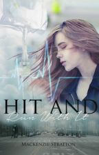 Hit And Run With It by MackenzieStratton