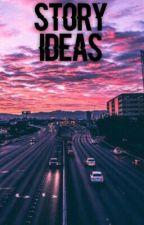 story ideas  by -redamancy
