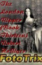 The London Ripper (Book Thirteen) by RobertHelliger