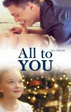 All To You - Serie Paradise City - Livro 1.5 by ValKaline