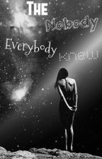 The Nobody Everybody Knew by No_Longer_Here