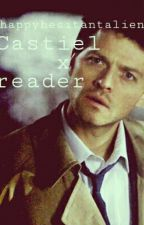 Castiel x reader (DISCONTINUED) by happyhesitantalien