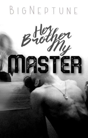 Her Brother, My Master (boyxboy) by BigNeptune