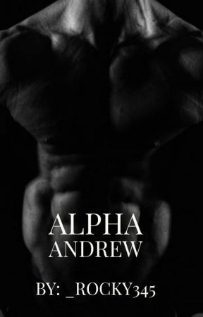 Alpha Andrew by _rocky345