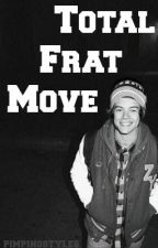 TFM: Total Frat Move // h.s. [COMPLETE] by pimpingstyles