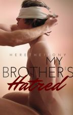 My Brother's Hatred ( incest , Boyxboy) by Heretheirony