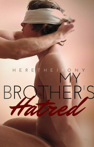 My Brother's Hatred ( incest , Boyxboy)