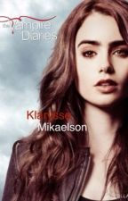 The Other Mikaelson |TVD| Book 1 by Deya0302