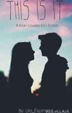 This Is It {Kian Lawley} by lilaktrs