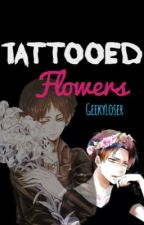 Tattooed Flowers ~ Ereri by GeekyLoser