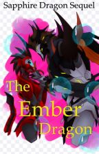 The Ember Dragon: Sapphire Dragon Sequel by BadCyberPunk