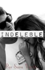 Indeleble by TheDaydreamer07