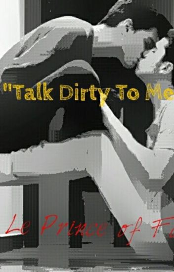 """""""Talk Durty To Me! """"[One Shots][ReWriting!]"""