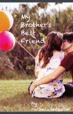 My brother's best friend l.h by rachelvjackson