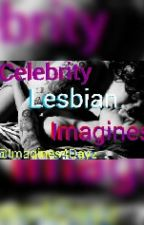 Celebrity Lesbian Imagines by Imagines4Dayz