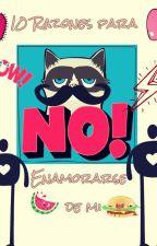 10 razones para NO enamorarse de mi. by WalasWalas