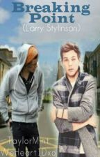 Breaking Point (Larry Stylinson) by WeHeart1Dxo