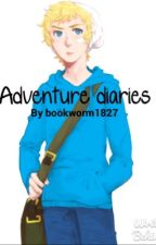 Adventure diaries by bookworm1827