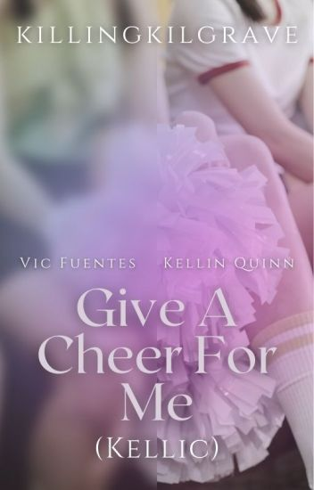 Give A Cheer For Me (Kellic) √