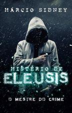 Mistério de Elêusis - O Mestre do Crime by MrcioSidney