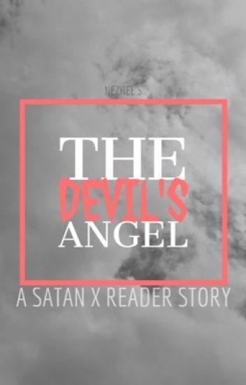 The Devil's Angel 「 A Satan x Reader Story 」(#Wattys2017)