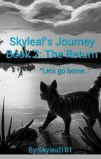 Skyleaf's Journey Book 2: The Return (ON HOLD!) by Skyrise82