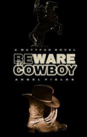BEWARE The Cowboy [BWWM] by Stars-vs-Chocolates