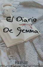 El Diario De Gemma ✍ LS. |TERMINADA| by aleje-otp-lxrry