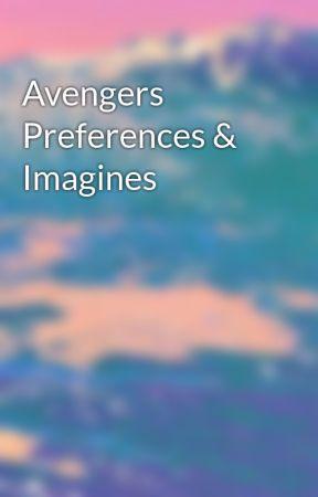 Avengers Preferences & Imagines - First Sight (Steve, Loki