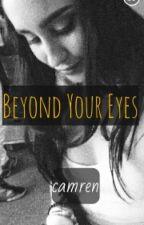 beyond your eyes ⭐ camren by keatpan