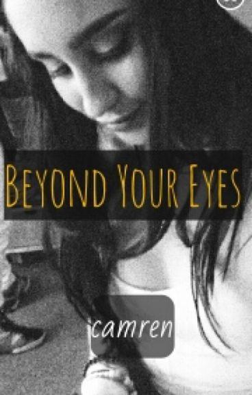 beyond your eyes ⭐ camren