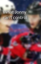 What Jonny can't control by Kazer8819