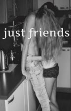 Just Friends. by idioticteen_