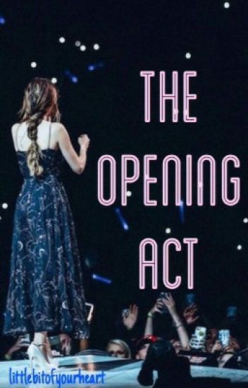 The Opening Act (H.S) {Completed - Editing}