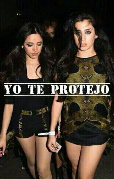 Yo te protejo. [Camren]