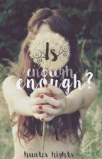 Is Enough Enough? by Beyoutifulgirl13